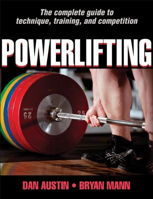 Complete Guide to Powerlifting By Austin, Dan/ Mann, Bryan